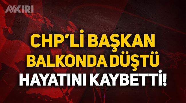 CHP Gençlik Kolları Başkanı 4. kattan düşerek hayatını kaybetti!