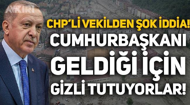 """CHP'li vekilden Sinop'taki sel hakkında şoke eden iddia: """"Cumhurbaşkanı geldiği için gizli tutuyorlar!"""""""