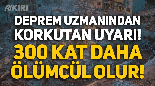 Deprem uzmanı Prof. Dr. Övgün Ahmet Ercan: İstanbul'daki deprem 300 kat daha ölümcül olur