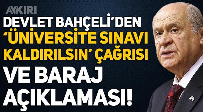 """Devlet Bahçeli'den """"Üniversite sınavları kaldırılsın ve baraj düşürülsün"""" çağrısı"""