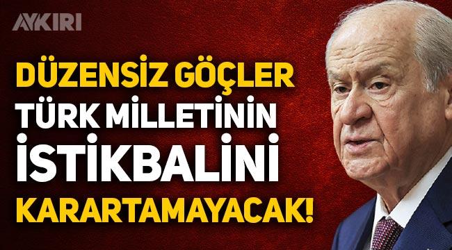 """Devlet Bahçeli: """"Düzensiz göçler Türk milletinin istikbalini karartamayacak!"""""""