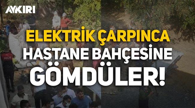 Diyarbakır'da elektrik çarpan kadını hastane bahçesinde açtıkları çukura gömdüler!
