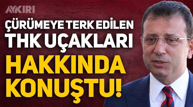 Ekrem İmamoğlu'ndan Türk Hava Kurumu uçakları hakkında açıklama!