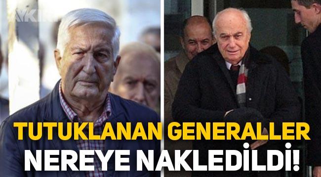 Emekli orgeneraller Çetin Doğan ve Çevik Bir cezaevine nakledildi
