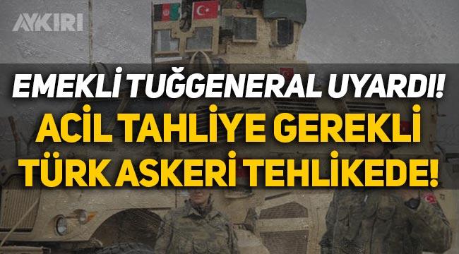 """Emekli Tuğgeneral Nejat Eslen'den Kabil uyarısı: """"Türk askeri tehlikede, acil tahliye gerekli!"""""""
