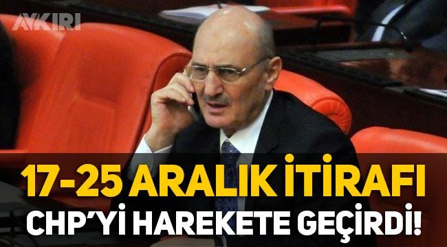 Erdoğan Bayraktar'ın 17-25 Aralık itirafı CHP'yi harekete geçirdi!