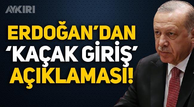 """Erdoğan'dan 'kaçak giriş' açıklaması: """"Ördüğümüz duvarlarla engelleyeceğiz!"""""""