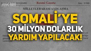 Erdoğan'ın kararıyla Resmi Gazete'de yayımlandı: Somali'ye 30 milyon dolar yardım!