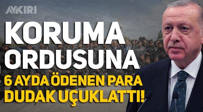 Erdoğan'ın koruma ordusuna 6 ayda ödenen para dudak uçuklattı!