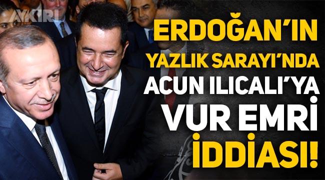 """Erdoğan'ın Yazlık Sarayı'nda çarpıcı iddia: """"Acun Ilıcalı'ya 'Vur' emri"""""""