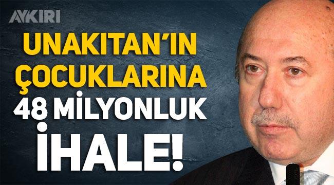 Eski Bakan Kemal Unakıtan'ın çocuklarına 48 milyon liralık ihale!