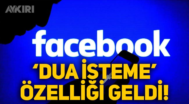 "Facebook'a ""Dua isteme"" özelliği geldi!"