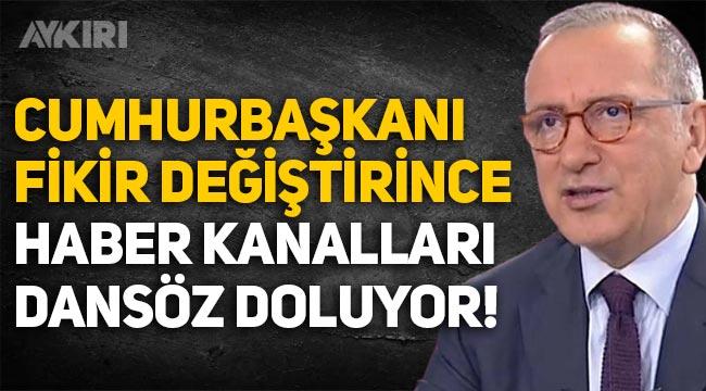 """Fatih Altaylı: """"Cumhurbaşkanı Erdoğan fikir değiştirdiğinde ekranları dansözler dolduruyor!"""""""