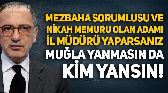 """Fatih Altaylı'dan Muğla Tarım ve Orman İl Müdürüne tepki: """"Mezbaha sorumlusu ve nikâh memuru olan adam..."""""""