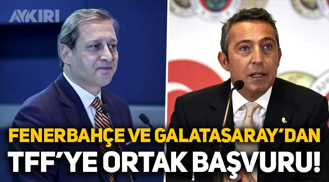 Fenerbahçe ve Galatasaray'dan TFF'ye ortak başvuru!