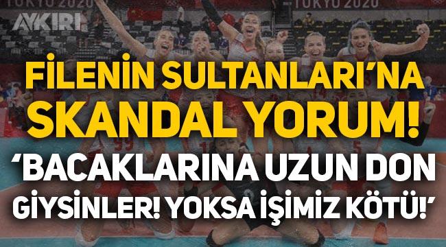 """Filenin Sultanları'na skandal yorum: """"Federasyona söyleyin bacaklarına uzun don giysinler, yoksa işimiz kötü"""""""
