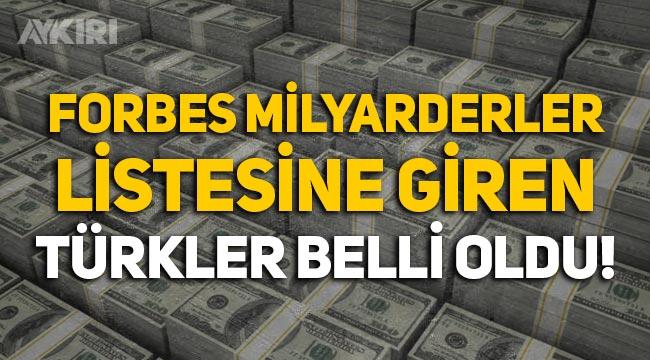 Forbes'in milyarderler listesine giren Türk iş insanları belli oldu!