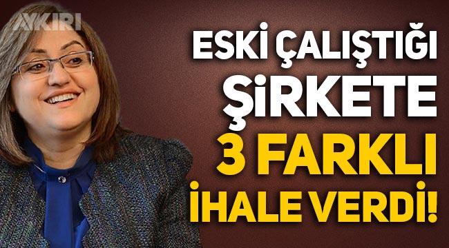 Gaziantep Belediye Başkanı Fatma Şahin, eski çalıştığı şirkete 3 farklı ihale verdi!