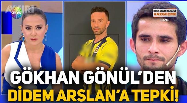 Gökhan Gönül'den Didem Arslan Yılmaz'a tepki!