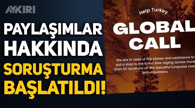 'Help Turkey' paylaşımları hakkında soruşturma başlatıldı!