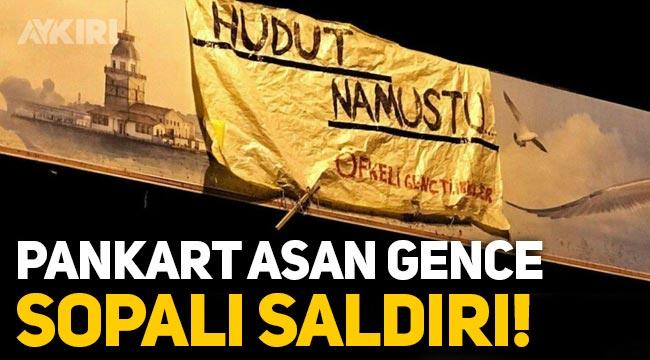 """""""Hudut namustu"""" pankartı asan Semir Y.'ye sopalı saldırı: Hastaneye kaldırıldı!"""