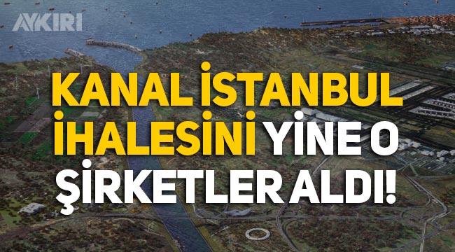 Kanal İstanbul ihalesini özel davet edilen o şirketler aldı!