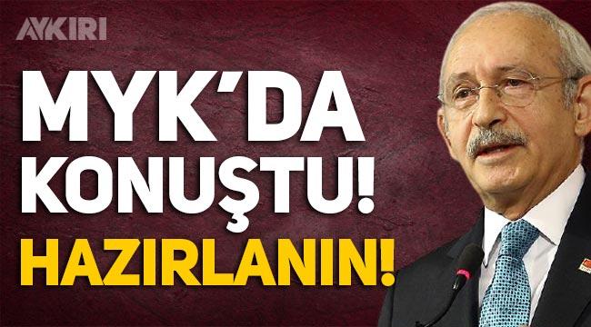 """Kemal Kılıçdaroğlu MYK'da konuştu: """"Hazırlanın, Türkiye'yi biz yöneteceğiz!"""""""