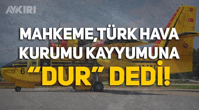 """Mahkeme, Türk Hava Kurumu Kayyumuna """"Dur"""" dedi!"""