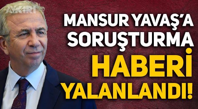 Mansur Yavaş hakkında soruşturma başlatıldı mı? Ankara Büyükşehir Belediyesi yalanladı!