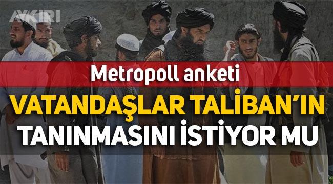 Metropoll anketi: Vatandaşlar, Türkiye'nin Taliban'ı tanımasını istemiyor!