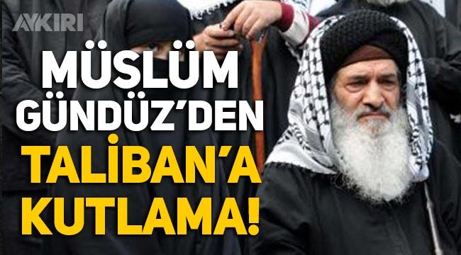 """Müslüm Gündüz'den Taliban'a kutlama: """"Bileğinize kuvvet ey kahramanlar!"""""""