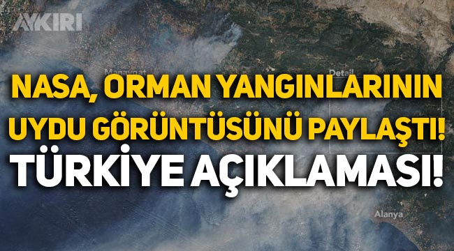 NASA, Türkiye'deki orman yangınlarının uydu görüntülerini paylaştı!