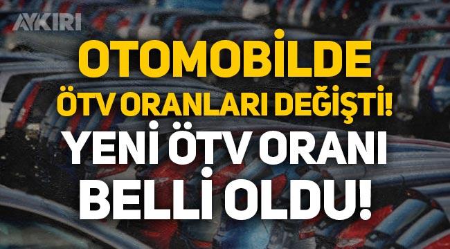 Otomobilde ÖTV oranları değişti, yeni ÖTV oranı belli oldu