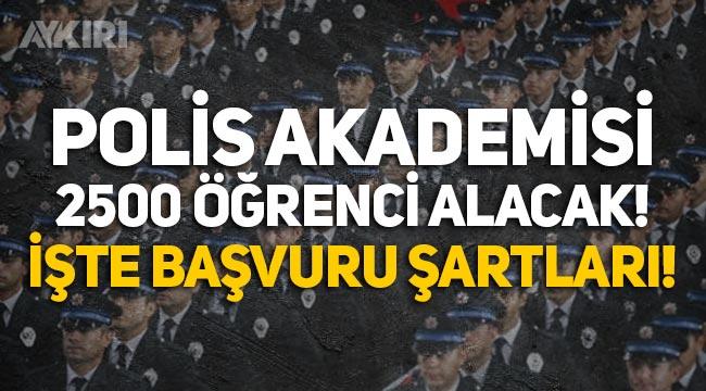 Polis olmak isteyenler dikkat: Polis Akademisi 2 bin 500 kişi alacak! İşte başvuru şartları...