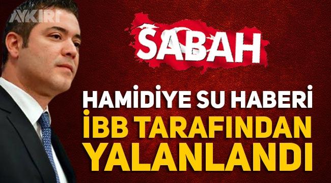 Sabah gazetesinin Hamidiye su haberi yalanlandı! Açıklama İBB Sözcüsü Murat Ongun'dan geldi