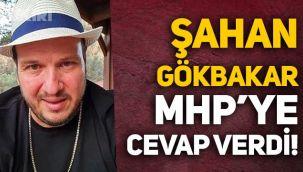 Şahan Gökbakar'dan MHP'ye tepki: Siz Meclis'te birbirinize hakaret eder ardından çay çorba içersiniz, biz o dünyaya ait değiliz!