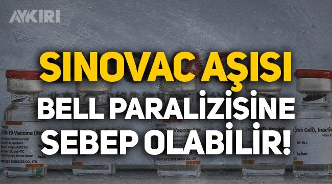 Sinovac aşısı olanlar dikkat: Bell paralizisine sebep olabilir!