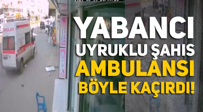 Şırnak'ta Suriyeli uyruklu bir kişi ambulansı kaçırıp, vatandaşların üzerine sürdü