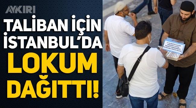 Skandal: Taliban için İstanbul'da lokum dağıttı!