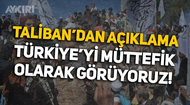 """Taliban'dan açıklama: """"Türkiye'yi müttefik olarak görüyoruz"""""""