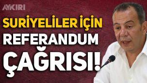 Tanju Özcan'dan Suriyeliler için referandum çağrısı!