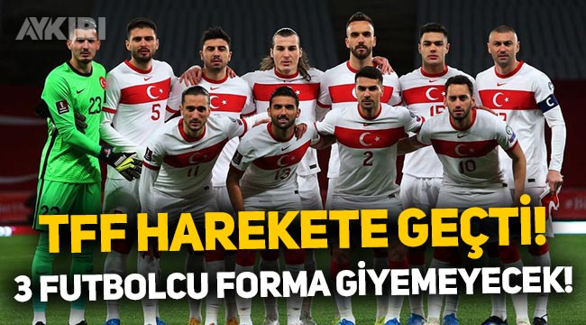 TFF'den 'kırmızı liste açıklaması: 3 futbolcu Türkiye-Karadağ maçında forma giyemeyebilir!