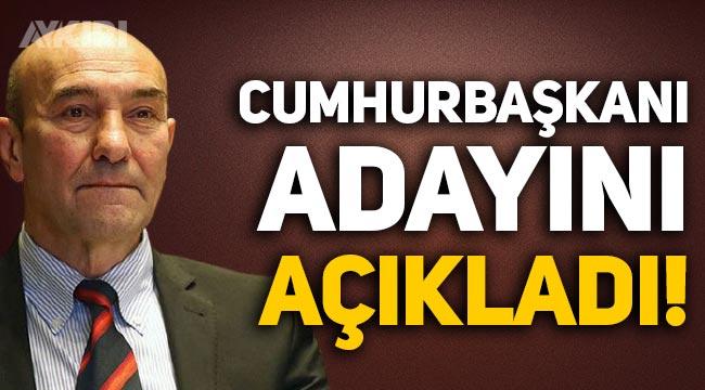 Tunç Soyer, Cumhurbaşkanı adayını açıkladı!