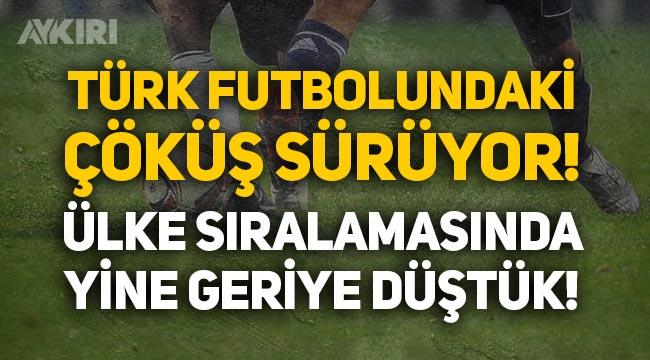 Türk futbolu bataklığa sürükleniyor: Ülke sıralamasında yine geriye düştük!