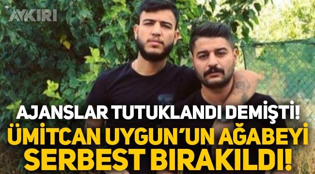 Ümitcan Uygun'un ağabeyi Erol Uygun serbest bırakıldı!