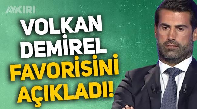"""Volkan Demirel, Süper Lig'in favorisini açıkladı: """"Transferleriyle, taraftarıyla Beşiktaş bir adım önde!"""""""