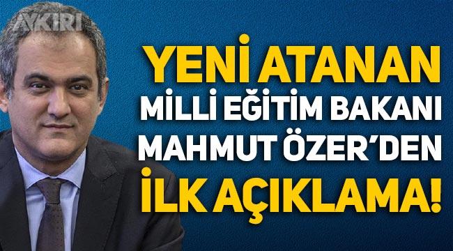Yeni atanan Milli Eğitim Bakanı Mahmut Özer'den ilk açıklama!