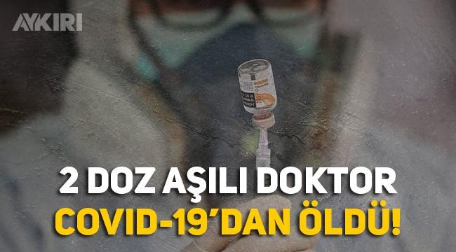 2 doz Sinovac aşılı doktor Covid-19'dan hayatını kaybetti