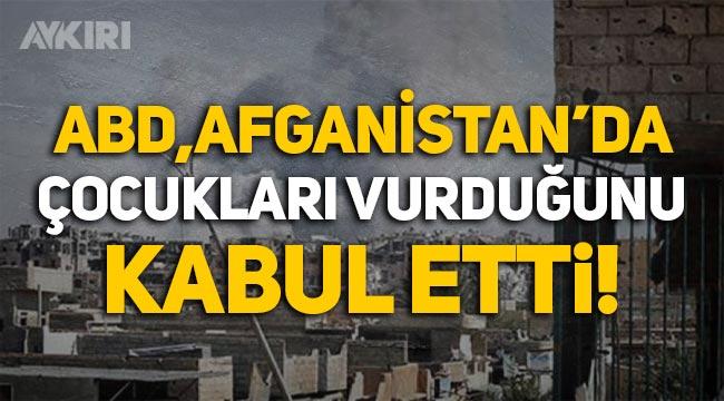 ABD, Afganistan'da çocukları vurduğunu kabul etti!
