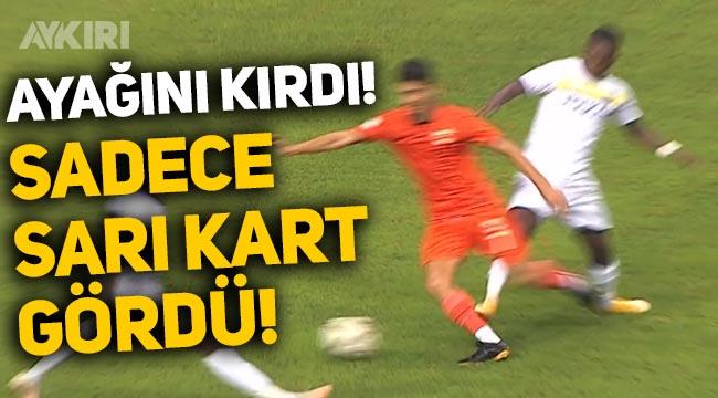 Adanasporlu Berkan Fırat'ın ayağı kırıldı, hakem Alper Akarsu sadece sarı kart verdi!